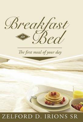 Breakfast in Bed: The First Meal of Your Day