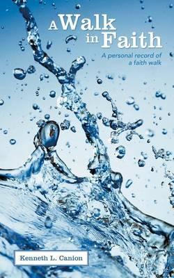A Walk in Faith: A Personal Record of a Faith Walk