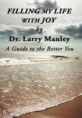 Filling My Life with Joy: A Guide to the Better You