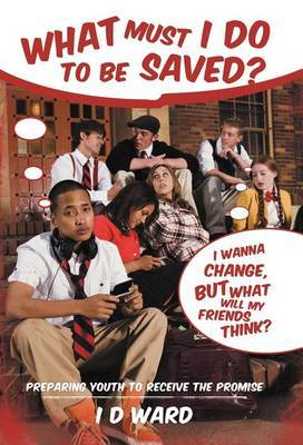 What Must I Do to Be Saved?: Preparing Youth to Receive the Promise