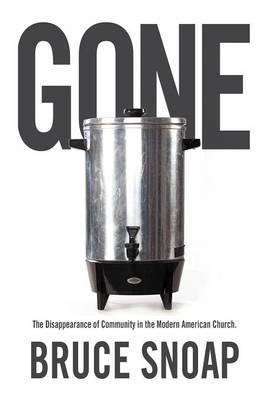 Gone: The Disappearance of Community in the Modern American Church