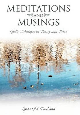 Meditations and Musings: God's Messages in Poetry and Prose