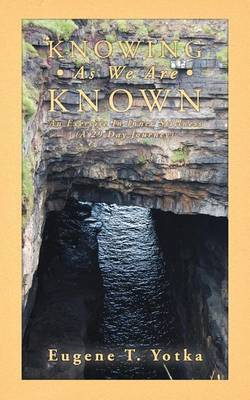Knowing As We Are Known: An Exercise In Inner Stillness (A 29 Day Journey)