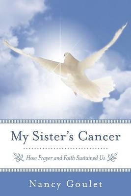My Sister's Cancer: How Prayer and Faith Sustained Us