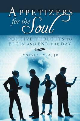 Appetizers for the Soul: Positive Thoughts to Begin and End the Day