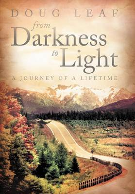From Darkness to Light: A Journey of a Lifetime