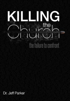Killing the Church: The Failure to Confront