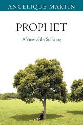 Prophet: A View of the Suffering