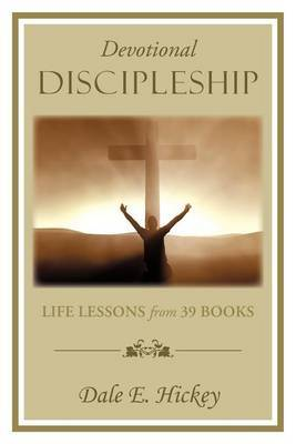 Devotional Discipleship: Life Lessons from 39 Books