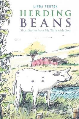 Herding Beans: Short Stories From My Walk With God