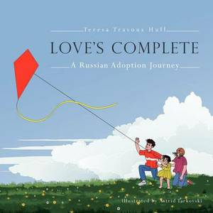 Love's Complete: A Russian Adoption Journey