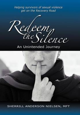 Redeem The Silence: An Unintended Journey