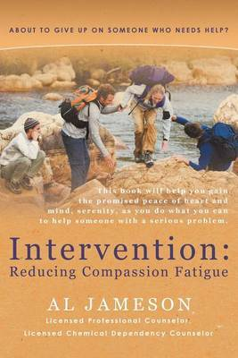 Intervention: Reducing Compassion Fatigue: About to Give Up on Someone Who Needs Help?