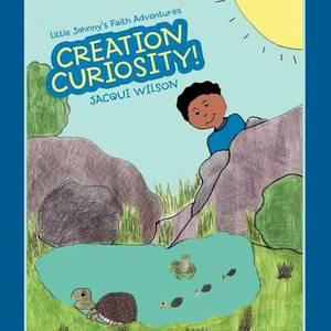 Little Johnny's Faith Adventures: Creation Curiosity!