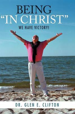 Being  in Christ : We Have Victory!