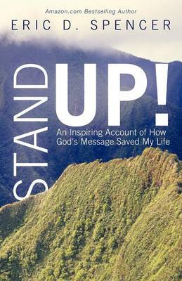 Stand Up!: An Inspiring Account of How God's Message Saved My Life
