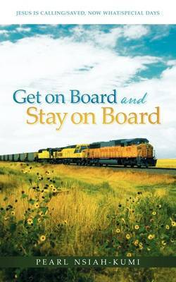 Get on Board and Stay on Board: Jesus Is Calling/Saved, Now What/Special Days