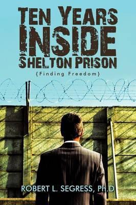 Ten Years Inside Shelton Prison: Finding Freedom