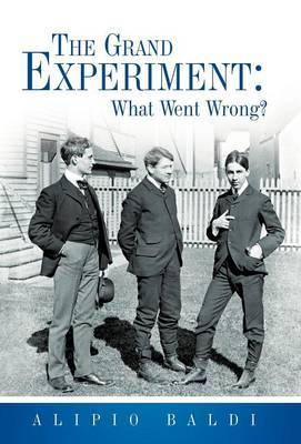 The Grand Experiment: What Went Wrong?