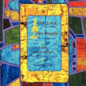 One Lord, Two People -- Un Senor, Dos Personas: A Bible Counting Book -- Una Biblia Para Contar