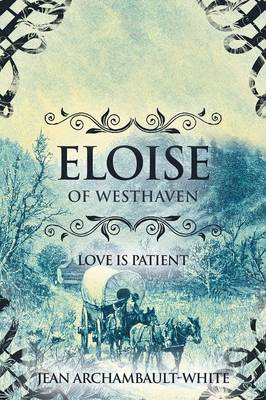 Eloise of Westhaven: Love is Patient (Volume 2)