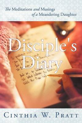 Disciple's Diary: The Meditations and Musings of a Meandering Daughter