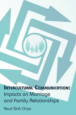 Intercultural Communication: Impacts on Marriage and Family Relationships