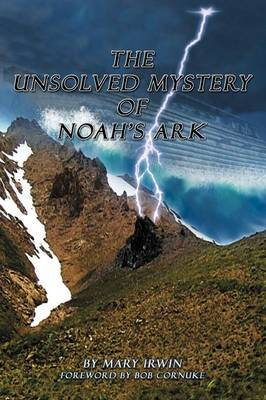 The Unsolved Mystery of Noah's Ark