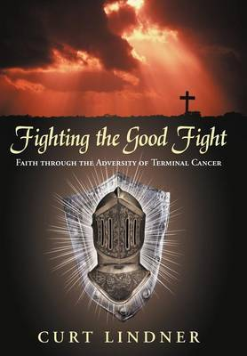 Fighting the Good Fight: Faith Through the Adversity of Terminal Cancer