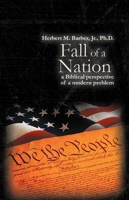 Fall of a Nation: a Biblical Perspective of a Modern Problem