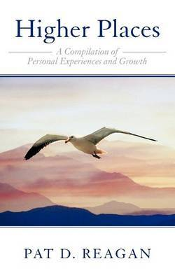 Higher Places: A Compilation of Personal Experiences and Growth