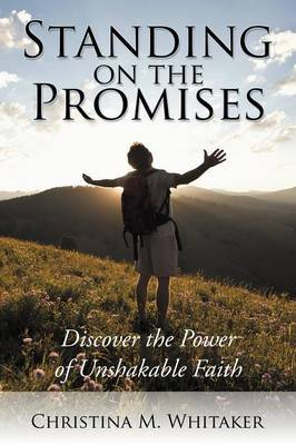 Standing on the Promises: Discover the Power of Unshakable Faith