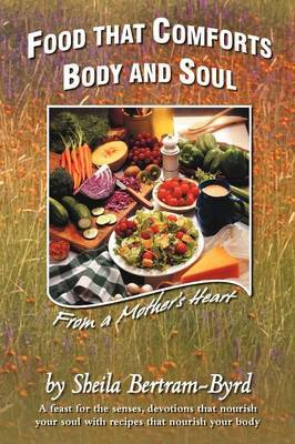 Food That Comforts Body and Soul: From a Mother's Heart
