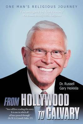 From Hollywood To Calvary: One Man's Religious Journey