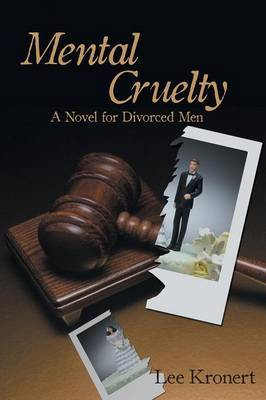 Mental Cruelty: A Novel for Divorced Men