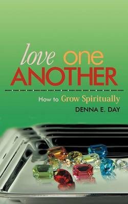 Love One Another: How To Grow Spiritually