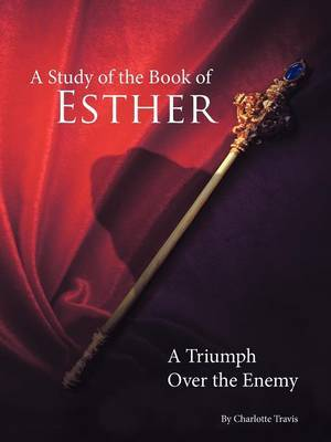 A Study of the Book of Esther: A Triumph Over the Enemy