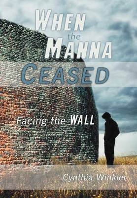 When The Manna Ceased: Facing the Wall