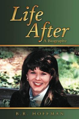 Life After: A Biography