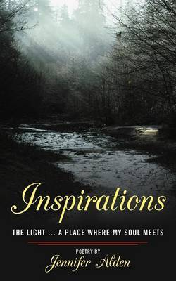 Inspirations: The Light ... a Place Where My Soul Meets