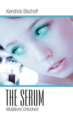The Serum: Mutations Unlocked