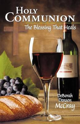 Holy Communion: The Blessing That Heals