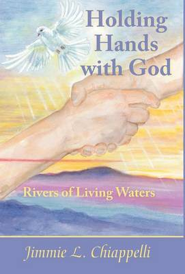 Holding Hands With God: Rivers of Living Waters