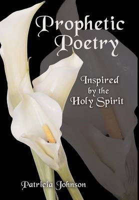 Prophetic Poetry: Inspired by the Holy Spirit