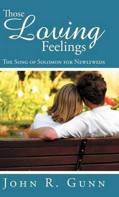 Those Loving Feelings: The Song of Solomon for Newlyweds