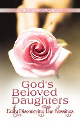God's Beloved Daughters: Daily Discovering the Blessings