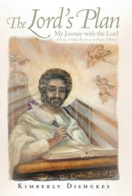 The Lord's Plan: My Journey with the Lord A Choice, A Child, An Answer to Prayer, A Witness