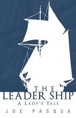 The Leader Ship: A Lady's Tale