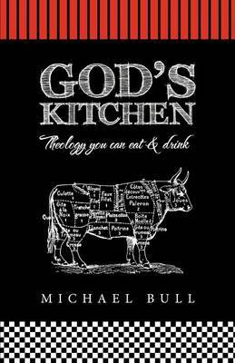 God's Kitchen: Theology You Can Eat and Drink