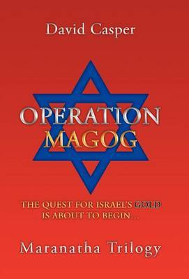 Operation Magog: The Quest for Israel's Gold is About to Begin...